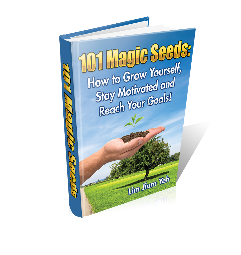 101 Magic Seeds: How to Grow Yourself, Stay Motivated and Reach Your Goals!
